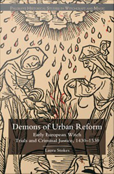 Demons of Urban Reform : Early European Witch Trials and Criminal Justice, 1430-1530