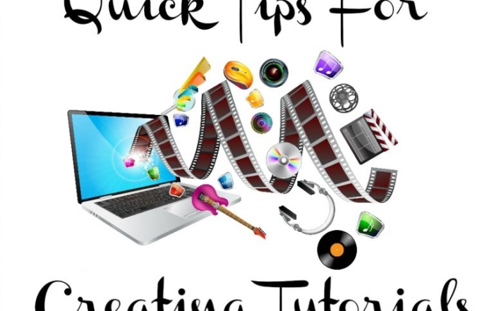Quick Tips for Creating Tutorials