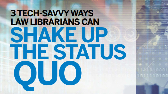 3 Tech-Savvy Ways Law Librarians Can Shake Up the Status Quo