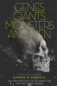 Genes, Giants, Monsters, and Men : The Surviving Elites of the Cosmic War and Their Hidden Agenda