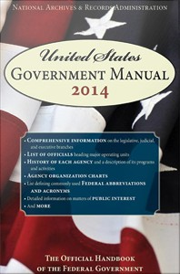 United States Government Manual 2014 : The Official Handbook of the Federal Government
