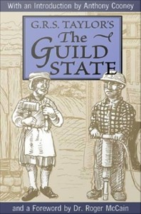 The Guild State : Its Principles and Possibilities