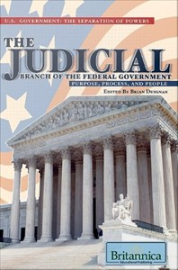 The Judicial Branch of the Federal Government : Purpose, Process, and People
