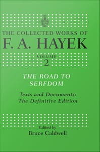 The Road to Serfdom : Text and Documents: The Definitive Edition