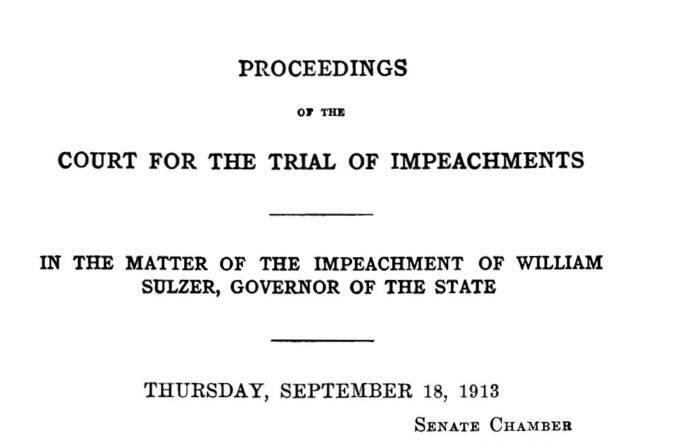 NY Gov Impeached… William Sulzer in 1913….